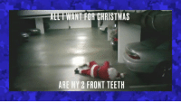 Santa's got his tinsel in a tangle on MTV2: ALERWANT FOR CHRISTMAS  ARE MY 2 FRONT TEETH Santa's got his tinsel in a tangle on MTV2
