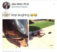🤣: Alex Mehr, Ph.D.  @DrAlexTweets  I can't stop laughing  I love my mom going to college in style 🤣