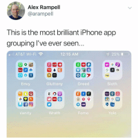 cnn.com, Iphone, and Meme: Alex Rampell  @arampell  T his is the most brilliant iPhone app  grouping l've ever seen.  AT&T Wi-Fi令  12:15 AM  25%  Envy  Gluttony  Greed  Sloth  CNN  Vanity  Wrath  Fomo  Yolo This cuts. - link in bio vote for me for best meme acct!!!