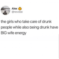 We do 😊😊😂😂 🔥 Follow Us 👉 @latinoswithattitude 🔥: Alex  @revxbe  the girls who take care of drunk  people while also being drunk have  BIG wife energy We do 😊😊😂😂 🔥 Follow Us 👉 @latinoswithattitude 🔥