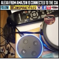 "Amazon, Facebook, and Illuminati: ALEXAFADMAMAZONISCONNECTED TOTHECIA  FOLLOW CaCONSPIRACYFILES fCe  CONSPIRACY Double tap and tag a friend! ViewPreviousPost CHECK US OUT ON FACEBOOK! (Link in bio) SUBSCRIBE ON YOUTUBE! @conspiracyfiles YouTube Who does Alexa work for? After new WikiLeaks documents confirmed that the CIA's hacking capabilities extend to Samsung smart TVs, any owner of an internet-connected microphone device should be nervous. In a video, a person asks their Echo Dot a series of questions. First, the person asks if Alexa would lie: Alexa says she always tries to tell the truth, and would never intentionally lie. Next, the person asks what the CIA is: Alexa gives a definition. And finally, they ask if Alexa is connected to the CIA. Alexa's response: crickets. Silence speaks a thousand words. Alexa has recently been updated by Amazon. Now when you ask the device about the CIA, you get a clear denial. ""No, I'm not employed by them. I work for Amazon,"". (Comment your thoughts below👇🏼) ConspiracyFiles ConspiracyFiles2 Amazon Alexa AlexaWorksForTheCIA EchoDot ZionistMedia ControlledMedia Illuminati CIA CIAHacking Wikileaks Vault7 JulianAssange Whistleblower SpyingOnCitizens NewWorldOrder WakeUpSheeple Sheeple UncleSam UncleScam Rothschild CorporationSlayer ConspiracyFact ConspiracyTheory ConspiracyTheories Conspiracy ConspiracyFiles Follow back up page! @conspiracyfiles2 Follow @uniformedthugs Follow @zerochiills Follow @celebrityfactual"