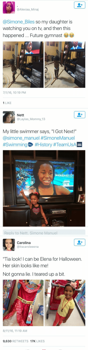 "psychedelicfelon:  thingstolovefor:    Representation matters! #Love it!   Yess!!: @Alexiaa_Minaj  @Simone_Biles so my daughter is  watching you on tv, and then this  happened,.. Future avmnast  7/1/16, 10:19 PM  1 LIKE   Nett  @Laylas_Mommy 13  My little swimmer says, ""I Got Next!""  @simone-manuel #SimoneManuel  #Swimming #History #Team US  TEAM  USA  JVC  Reply to Nett, Simone Manuel   Carolina  @itscaroleeena  Tia look! I can be Elena for Halloween  Her skin looks like me!  Not gonna lie. I teared up a bit.  8/11/16, 11:19 AM  9,630 RETWEETS 17K LIKES psychedelicfelon:  thingstolovefor:    Representation matters! #Love it!   Yess!!"