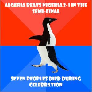 Lose the final pls to save lives!: ALGERIA BEATS NIGERIA 2-1 IN THE  SEMI-FINAL  SEVEN PEOPLES DIED DURING  CELEBRATION Lose the final pls to save lives!