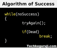 Algorithem of Success: Algorithm of Success  while(no Success)  try Again  af ea  break  Techkeguruii.com Algorithem of Success