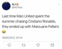 😂😂😂: ALI  @Ali 1Ace  Last time Man United spent the  summer chasing Cristiano Ronaldo,  they ended up with Marouane Fellaini.  18/06/2017, 20:14 😂😂😂