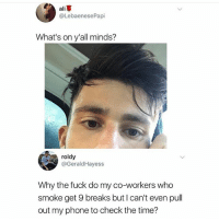 Ali, Dank, and Memes: ali  @LebaenesePapi  What's on y'all minds?  roldy  @GeraldHayess  Why the fuck do my co-workers who  smoke get 9 breaks but I can't even pull  out my phone to check the time? @herb has dank memes