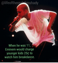 eminem marshallmathers: alife of there shady  When he was 11  Eminem would charge  younger kids 250 to  watch him breakdance. eminem marshallmathers