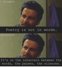 Manoj Bajpayee in this movie 👌🏼❤️ Aligarh TheDesiStuff: Aligarh  Poetry is not in words  @TheDesi Stuff  It's in the intervals between the  words, the pauses, the silences Manoj Bajpayee in this movie 👌🏼❤️ Aligarh TheDesiStuff
