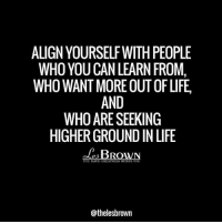 Memes, 🤖, and  Alignment: ALIGN YOURSELF WITH PEOPLE  WHO YOU CAN LEARN FROM  WHO WANT MORE OUT OFLIFE,  AND  WHO ARE SEEKING  HIGHERGROUNDIN LIFE  ETRO  YOU HAVE GREATNESS W  IN YOU  @thelesbrown