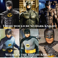 """Batman, Blockbuster, and Crying: alIISTORYO  EBATMAN  THERE WOULD BE NO DARK KNIGHT  HISTORY  HEBATMAN  WITH  R.D.R ADAM WEST Today has been a hard one for me Gothamites. To be honest, I've been crying throughout the day once hearing about the death of Adam West. The """"Batman"""" tv series in the late 1960s was my first introduction to Batman, always watched the reruns and instantly was captivated by the POP art status of the show. Ever since I watched those episodes, I wanted to watch more and especially read more stories about this character. I wouldn't be your Dark Knight Archivist I am today without Adam West as the Caped Crusader. Adam West's important role as the Batman goes beyond my fandom. Before the tv show began, Batman comics were diving in sales. Once Batmania hit, a resurgence of fandom for both readers and those watching at home happened and it literally resurrected the desire for Batman to continue in DC Comics. The 1966 show led to the popularity of characters like Barbara Gordon's Batgirl and even to the reinvention of its Gothic mythology in the 1970s, issuing in a whole new world for the Dark Knight in the 1980s. Once the """"dark"""" back in Dark Knight returned, adult graphic novels and blockbuster films happened, giving us movie franchises that we continue to see today. Whether or not you are a fan of the """"campy"""" nature of Adam West and Burt Ward's Dynamic Duo of the 1960s, there is no denying that without West becoming the pop culture icon from this series, the Batman you love today either wouldn't be here or wouldn't be the powerhouse hero that Batman is within DC Comics and Warner Bros. This is why Adam West's Batman IS THE Batman. His Caped Crusader is the one that paved the way for all the other Batman media we love from film to tv to video games. You don't have to love the camp but you should respect it. This and the fact that Mr. West was one of the nicest people are just some of many other reasons why he will truly be missed in this world. Farew"""