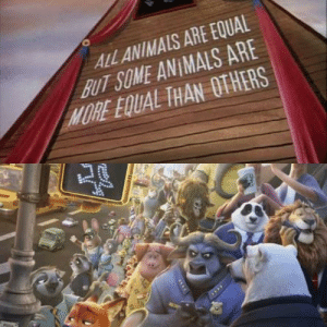 Animals, Animal, and Animal Farm: ALL ANIMALS ARE EQUAL  BUT SOME ANIMALS ARE  MORE EQUAL THAN OTHERS Animal Farm (1945)
