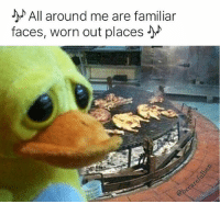 Memes, 🤖, and All Around Me Are Familiar Faces: All around me are familiar  faces, worn out places Sorry for spam lol