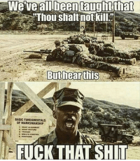 America, Friends, and Memes: all  been taught fhat  Thoushalt not kill.  BASIC FUNDAMENTALS  OF MARKSMANSHIP  FUCK THAT SHIT . ✅ Double tap the pic ✅ Tag your friends ✅ Check link in my bio for badass stuff - usarmy 2ndamendment soldier navyseals gun flag army operator troops tactical armedforces weapon patriot marine usmc veteran veterans usa america merica american coastguard airman usnavy militarylife military airforce tacticalgunners