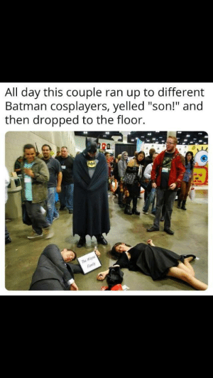 "Awesome cosplay: All day this couple ran up to different  Batman cosplayers, yelled ""son!"" and  then dropped to the floor.  ra  The Awesome cosplay"