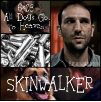 qotp: what time is it where you live? supernatural skinwalker: All Dogs Go  To Heaven  DEAN  SKINNALKER qotp: what time is it where you live? supernatural skinwalker