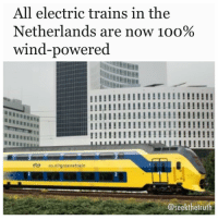 "Memes, Amsterdam, and Denmark: All electric trains in the  Netherlands are now 1oo%  wind-powered  !!!!!!!!!!!!!!!!IHI!!!!!!  ns ni groemetre in  @seek the trut ScienceAlert.com- The Netherland's national railway company, NS, has announced that all of its electric passenger trains are now 100 percent powered by wind energy. NS first announced their target for a wind-powered train fleet back in 2015, but they've hit their target a year earlier than planned - way ahead of their 2018 goal. ""Since 1 January, 100 percent of our trains are running on windenergy,"" said NS spokesman, Ton Boon, in a press release sent to the AFP. ""So we in fact reached our goal a year earlier than planned."" In 2015, NS partnered with Dutch electricity company Eneco. Their goal was getting NS's entire electric train fleet wind-powered by January 2018. Half of the fleet was already wind-powered, but in order to get the entire system away from fossil fuels, they needed to either build more local wind farms or buy in wind energy from neighbouring countries, such as Denmark. But thanks to an increase in the number of wind farms around the country, and off the coast of the Netherlands, the collaboration has achieved that target early. According to a joint NS and Eneco website, around 600,000 passengers every day are now travelling thanks to wind energy. The Dutch have a long history with wind energy, and have been using windmills to drain water and mill grain since the 17th and 18th centuries. But now the nation is using more sophisticated wind turbines to generate electricity. According to Eneco and NS, one windmill running for an hour can power a train for around 200 km (120 miles). And although trains are usually thought of as pretty environmentally friendly compared to fuel-heavy cars, the NS fleet annually consumes 1.2 billion kWh of wind energy from Eneco - equivalent to the amount of electricity consumed by all households in Amsterdam in a year. ""Mobility is responsible for 20 percent of CO2 emissions in the Netherlands, and if we want to keep travelling, it is important that we do this without burdening the environment with CO2 and particulate matter,"" Eneco account manager Michel Kerkhof told Railway Technology back in 2015. renewableenergy"