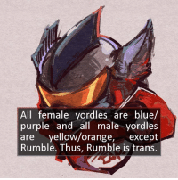 Memes, Omg, and Blue: All female yordles are blue/  purple and all male yordles  are yellow/orange, except  Rumble. Thus, Rumble is trans. omg this made my night 😂 leagueoflegends follow (me) @mystical.ashe for more!