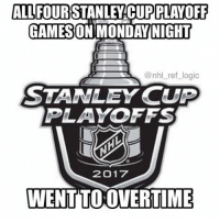 SO MANY EPIC COMEBACKS AND BLOWN LEADS MY LIFE IS OVER: ALL FOUR  PLAYOFF  GAMESON ONDAY NIGHT  @nhl ref logic  STANLEY CUP  PLAYOFFS  2017  WENTTOOVERTIME SO MANY EPIC COMEBACKS AND BLOWN LEADS MY LIFE IS OVER