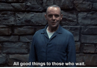 Memes, Good, and Silence: All good things to those who wait. The Silence of the Lambs (1991)