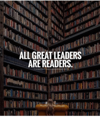 Educate yourself! Follow: @businessmindset101 -: ALL GREAT LEADERS  ARE READERS  INSTAGRAM I BUSINESSMINDSET1OL Educate yourself! Follow: @businessmindset101 -