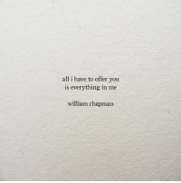 chapman: all i have to offer you  is everything in me  william chapman