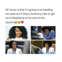 I'm pretty sure she is leaving, thoughts? 😩💘 greysanatomy: All I know is that l'm going to be bawling  my eyes out ifGrey's Anatomy tries to get  rid of Stephanie at the end of this  season I'm pretty sure she is leaving, thoughts? 😩💘 greysanatomy