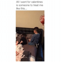Memes, Kids, and 🤖: All I want for valentines  is someone to treat me  like this...  Y! This kids going places 🙌 Credit: @serinalelyn