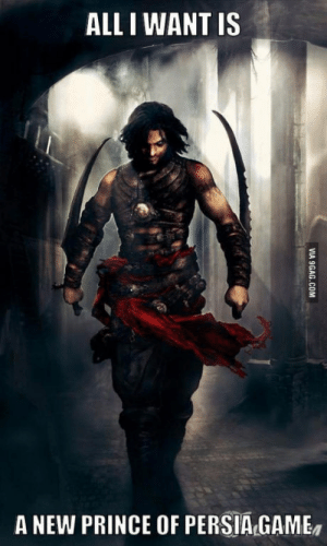 Ubisoft pls: ALL I WANT IS  A NEW PRINCE OF PERSIA GAME Ubisoft pls