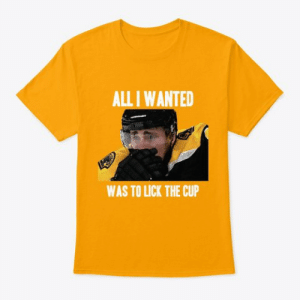 Crying, Hockey, and Sid: ALL I WANTED  WAS TO LICK THE CUP Marchand crying tees are here ;)  Use code -> Marchand to get 25% off from now until Sunday! https://teespring.com/marchand-crying#pid=2&cid=2123&sid=front