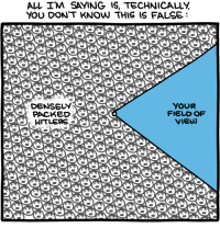 Memes, 🤖, and Smbc: ALL I'M SAYING IS, TECHNICALL,  YOU DON'T KNOW THIS IS FALSE  DENSELY  YOUR  FIELD OF  PACKED  VIEW  HNLERS http://www.smbc-comics.com/comic/2014-03-25