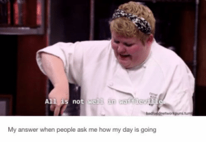 "Food, Food Network, and Tumblr: All is not well in wafflevme  badfoodnetworkpuns.tum  My answer when people ask me how my day is going 33 Tumblr Posts That Prove ""Cutthroat Kitchen"" Is The Best Show On Food Network"