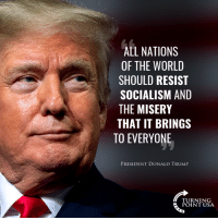 Donald Trump, Memes, and Wow: ALL NATIONS  OF THE WORLD  SHOULD RESIST  SOCIALISM AND  THE MISERY  THAT IT BRINGS  TO EVERYONE  PRESIDENT DONALD TRUMP  URNINSA  POINT USA WOW!  President Donald J. Trump NAILS IT! 🇺🇸 #ShrinkGovernment #GrowFreedom