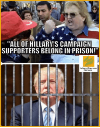 """""""ALL OF HILLARY S CAMPAIGN  SUPPORTERS BELONG IN PRISON!""""  MINT PRESS  NEWS Hillary Clinton and Donald Trump for prison. ;)  Sick of the media being a lapdog for the two party system? Subscribe to Mint Press News - -> http://mintpress.us5.list-manage.com/subscribe/post?u=3b33b8b02bdc833e727219156&id=51e062931b"""