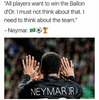 """Memes, Neymar, and 🤖: """"All players want to win the Ballon  d'Or. I must not think about that. I  need to think about the team.""""  Neymar,  a@.黑  NEYMAR R Neymar Jr 🔥👏"""