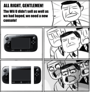 How Nintendo Came Up With The Idea For The Switch: ALL RIGHT, GENTLEMEN!  The Wii U didn't sell as well asL  we had hoped, we need a new  console!  Wiiu  TV  wii ש How Nintendo Came Up With The Idea For The Switch