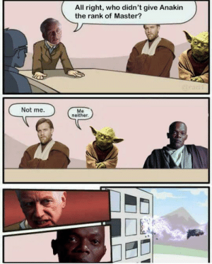 Who, Emergency, and All: All right, who didn't give Anakin  the rank of Master?  Not me.  Me  neither Emergency Meeting with Palpatine