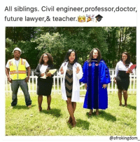 Doctor, Future, and Lawyer: All siblings. Civil engineer,professor,doctor,  future lawyer,& teacher.  @afrokingdom Parenting done right. afrokingdom melanin blackbeauty blackisbeautiful africanamerican melaninonfleek melaninpoppin black blacknationalism blackempowerment blackandproud blackpride blackpower unapologeticallyblack blackisbeautiful justiceorelse problack blackexcellence blackdontcrack