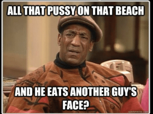 Meme Mentioning Face Eating Event in Miami, FL Memorial Day Weekend ...: ALL THATPUSSY ON THAT BEACH  AND HE EATS ANOTHER GUY'S  FACE? Meme Mentioning Face Eating Event in Miami, FL Memorial Day Weekend ...