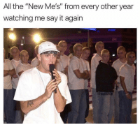 "Funny, Lol, and Say It: All the ""New Me's"" from every other year  watching me say it again  @itsBizkitt Tag this friend lol"