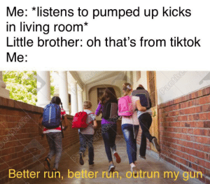 All the other kids with the pumped up kicks by Thesupremepig26 MORE MEMES: All the other kids with the pumped up kicks by Thesupremepig26 MORE MEMES
