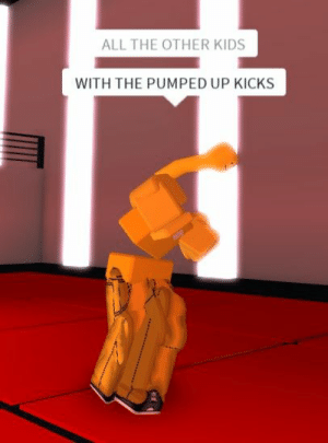 Kids, All The, and Pumped Up Kicks: ALL THE OTHER KIDS  WITH THE PUMPED UP KICKS unƃ ʎɯ unɹ' ʇno unɹ ɹǝʇʇǝq unɹ ɹǝʇʇǝq