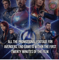 Memes, Avengers, and Game: ALL THE PROMOTIONAL FOOTAGE FOR  AVENGERS: END GAME IS WITHIN THE FIRST  TWENTY MINUTES OF THE FILM. |- Sooo basically nobody will have no idea what the plot and story line of the film are until it's released 🤷🏻‍♂️ -|