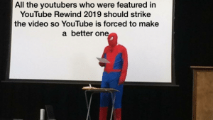 youtube.com, Video, and All The: All the youtubers who were featured in  YouTube Rewind 2019 should strike  the video so YouTube is forced to make  a better one Modern problems require modern solutions.