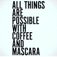🙌🏼 goodgirlwithbadthoughts 💅🏻: ALL THINGS  ARE  OSSIBLE  AND  MASCARA  GE  NL  HBE  T. SIE A  FC  LESTFDS  LRO-ONA 🙌🏼 goodgirlwithbadthoughts 💅🏻