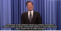 """Cleveland Browns, Halloween, and Jimmy Fallon: ALL TONIGHT  EVERYONE IS RECOVERING FROM HALLOWEEN YESTERDAY.  I HAVEN'T SEEN SO MANY HUNGOVER PEOPLE IN COSTUMES SINCE.  WELL, EVERY DAY IN TIMES SQUARE. <p><b>- <a href=""""http://www.nbc.com/the-tonight-show/video/vladimir-putin-supported-trump-for-five-years-cleveland-browns-new-playbook-monologue/3418818"""" target=""""_blank"""">Jimmy Fallon's Monologue; November 1, 2016</a></b></p>"""