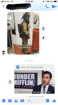 Gif, The Office, and Verizon: all Verizon LTE  10:19 AM  Colour  Y HANDS  rell  Make sure your ho  is protected  0:15 AM  GiF  Tenor GIF Keyboard Bot  UNDER  IFFLIN  (h  PER COMPAN、  Suddeny she's  not yourh  oO  mo'  DanInctantl Fun exchange with a friend