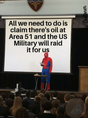 Prepare for freedom. by Enotoner MORE MEMES: All we need to do is  claim there's oil at  Area 51 and the US  Military will raid  it for us  Wot farins  /Enoroner Prepare for freedom. by Enotoner MORE MEMES