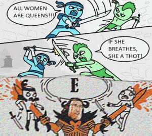 Thot, Women, and Queens: ALL WOMEN  ARE QUEENS!!!  F SHE  BREATHES,  SHE A THOT! If she breathes she a E
