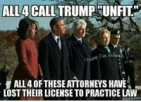 "attorneys: ALL4 CALLTRUMP UN  FIT""  an Netwo  ALL 4 OFTHESE ATTORNEYS HAVE  LOST THEIR LICENSE TO PRACTICE LAW"