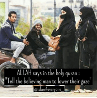 Bad, Girls, and Memes: ALLAH says in the holy quran  Tell the believing man to lower their gaze  @islamtevervone young man who had a habit of looking at women this young man asked sheikh : i feel gulity about myself for a bad habit. i am unable to get rid off !! . i can't stop myself from looking at girls in the market. what should i do? sheikh gave him a glass full of milk which was filled upto its edges and asked one of his student to accompany him to the market. He told his student to beat infront of every one if he spilled even a drop of milk ofcourse the young man manged to walk without spilling a drop of milk and returned to the sheikh. sheikh asked : how many girls did u see on the way?? The young man replied : i didn't see anyone around me as my concentration was only on the glass of milk becouse i was scared of getting beaten up in infront of every one if i spill milk sheikh replied : The same is the case with a true momin - muslim The true believer is afraid of ALLAH and shame on the day of ressurrection if he commits a sin these believers protect themselves from committing sin as they are always focused on the judgement day !!! ALLAH says in the holy Qur'an : tell the believing man to lower their gaze from looking at forhidden things and protect their private parts . may allah protect us from looking at haram things ameen !! share and say ameen....-